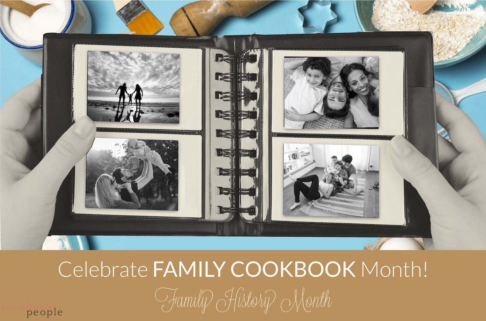 B&W family photo album over coloured table of cooking utensils with text: Celebrate Family Cookbook Month - Family History Month